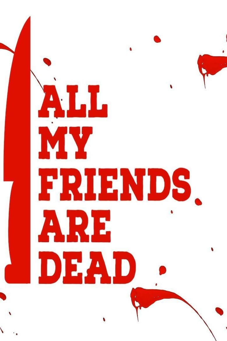 [NETFLIX] All My Friends Are Dead (2021)